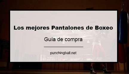 análisis Pantalones de Boxeo